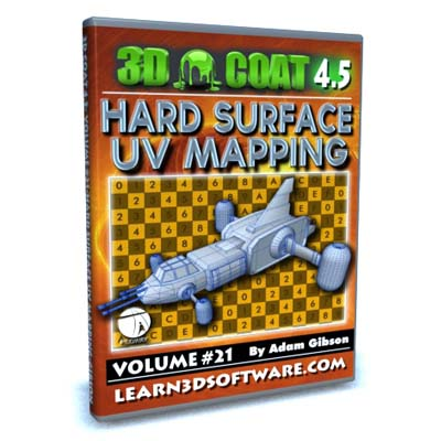 3D Coat 4.5- Volume #21- Hard Surface UV Mapping [AG]