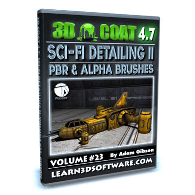 3D Coat 4.7- Volume #23- Sci-Fi Detailing II- PBR & Alpha Brushes