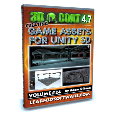 3D Coat 4.7- Volume #24- Creating Game Assets for Unity 3D