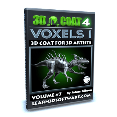 3D Coat Version 4- Volume #7- VOXELS I