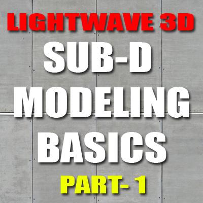 Lightwave Sub-D Modeling-Part 1