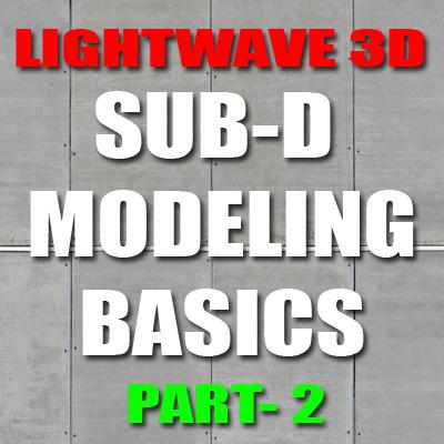 Lightwave Sub-D Modeling-Part 2