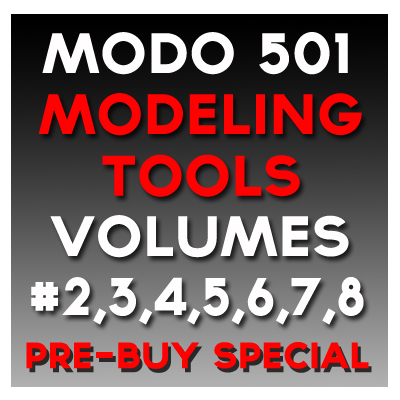 Modo Modeling Tools 501 Volumes #2, 3, 4, 5, 6, 7, and #8 (PRE-BUY Special)