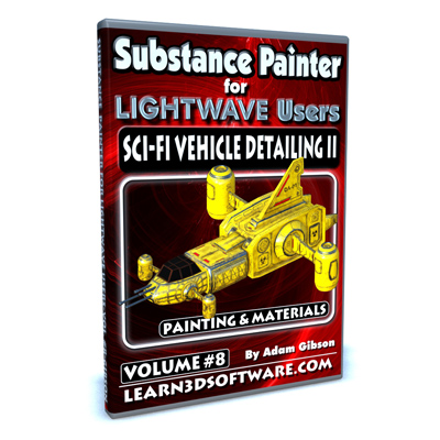 Substance Painter for Lightwave Users- Volume #8- Sci-Fi Vehicle Detailing II- Paint Tools & Materials