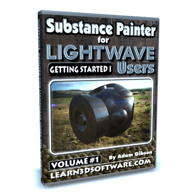 Substance Painter for Lightwave Users- Volume #1- Getting Started I