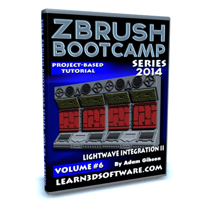 ZBrush  Bootcamp 2014 Series -Volume #6-Lightwave Integration II  [AG]