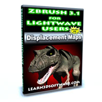 ZBrush 3.1 for Lightwave Users Volume #3-Displacement Maps